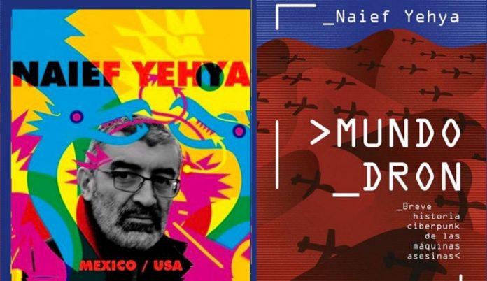 Mundo dron, de Naief Yehya